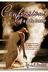 Confessions of a Pole Dancer Kindle Edition