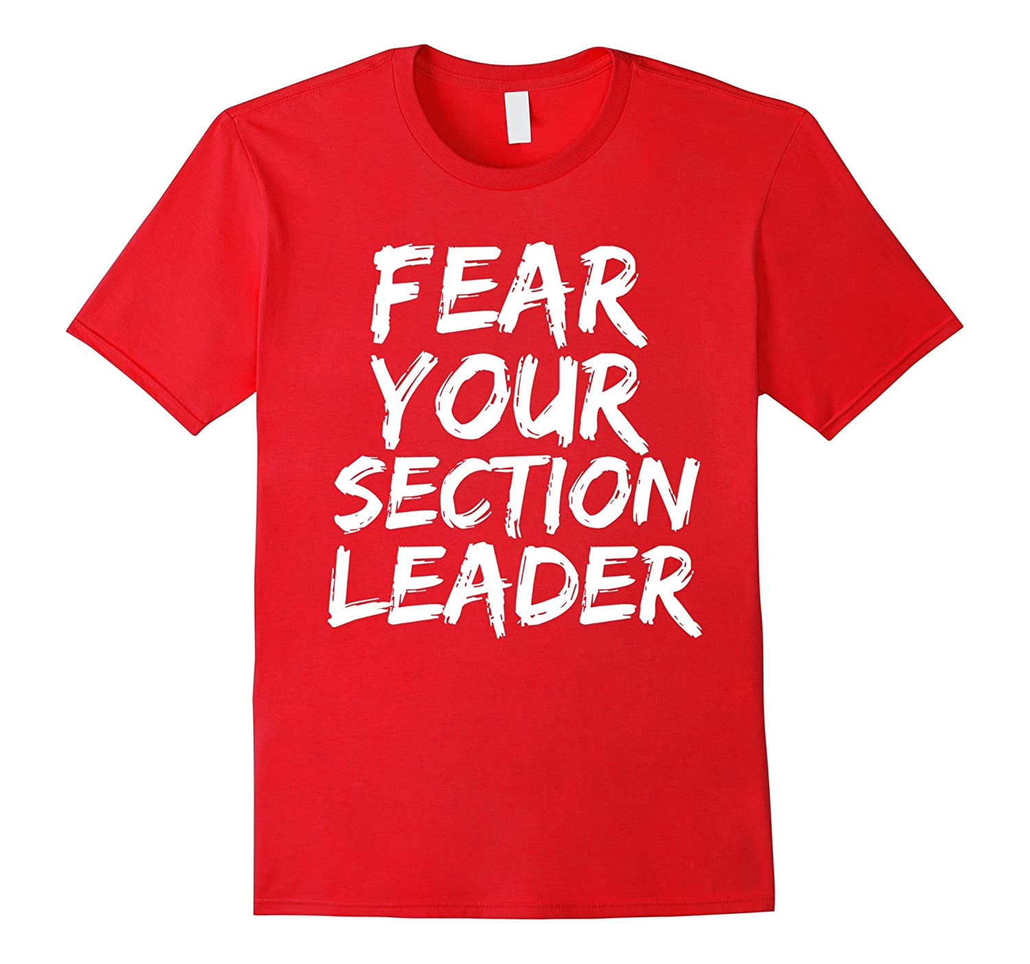 Fear Your Section Leader T Shirt Marching Band March Music Goatstee