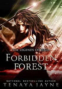 Forbidden Forest: A Fantasy Romance Novel (The Legends of Regia Book 1)