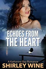Echoes From The Heart (A Katherine Bay Romance Book 6) Kindle Edition