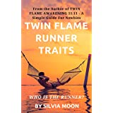 TWIN FLAME RUNNER TRAITS: Who is the Runner Twin Flame? (Twin Flame Runners' Perspective Book 4)