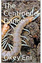 The Centipede Dance Kindle Edition