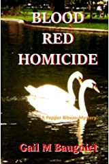 Blood Red Homicide (Pepper Bibeau Mysteries) Kindle Edition
