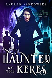 Haunted by the Keres (The Shape Shifter Chronicles Book 4)