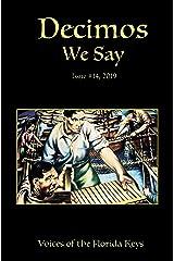 Decimos- We Say: Issue #14 - Spring 2019 Kindle Edition
