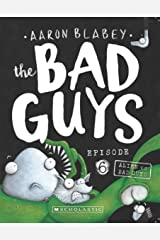 Bad Guys Episode 6: Alien vs Bad Guys Paperback