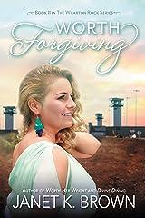 Worth Forgiving (The Wharton Rock Series Book 2) Kindle Edition