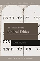 An Introduction to Biblical Ethics (B&H Studies in Christian Ethics) Kindle Edition