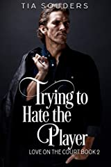 Trying to Hate the Player: A Sweet Basketball Romance (Love on the Court) Kindle Edition