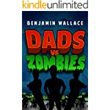 Dads vs. Zombies (Dads vs. Series Book 1)