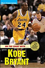 On the Court with ... Kobe Bryant (Matt Christopher Sports Bio Bookshelf) Kindle Edition