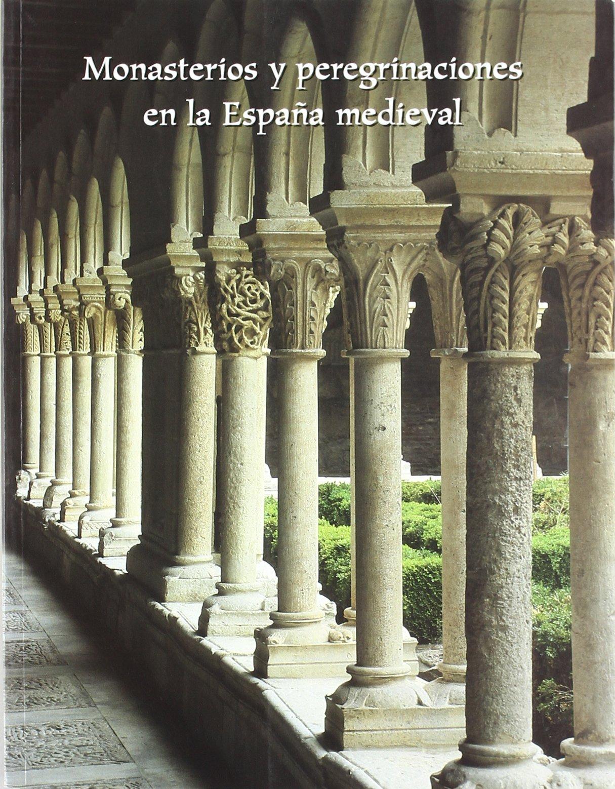 Monasterios y peregrinaciones en la España medieval: Amazon.es: Vv.Aa.: Libros