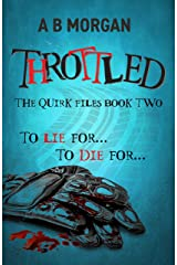 Throttled (The Quirk Files Book 2) Kindle Edition