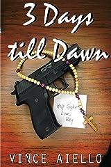 3 Days Till Dawn Paperback