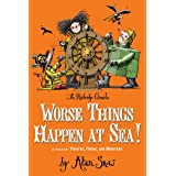Worse Things Happen at Sea!: A Tale of Pirates, Poison, and Monsters (The Ratbridge Chronicles Book 2)