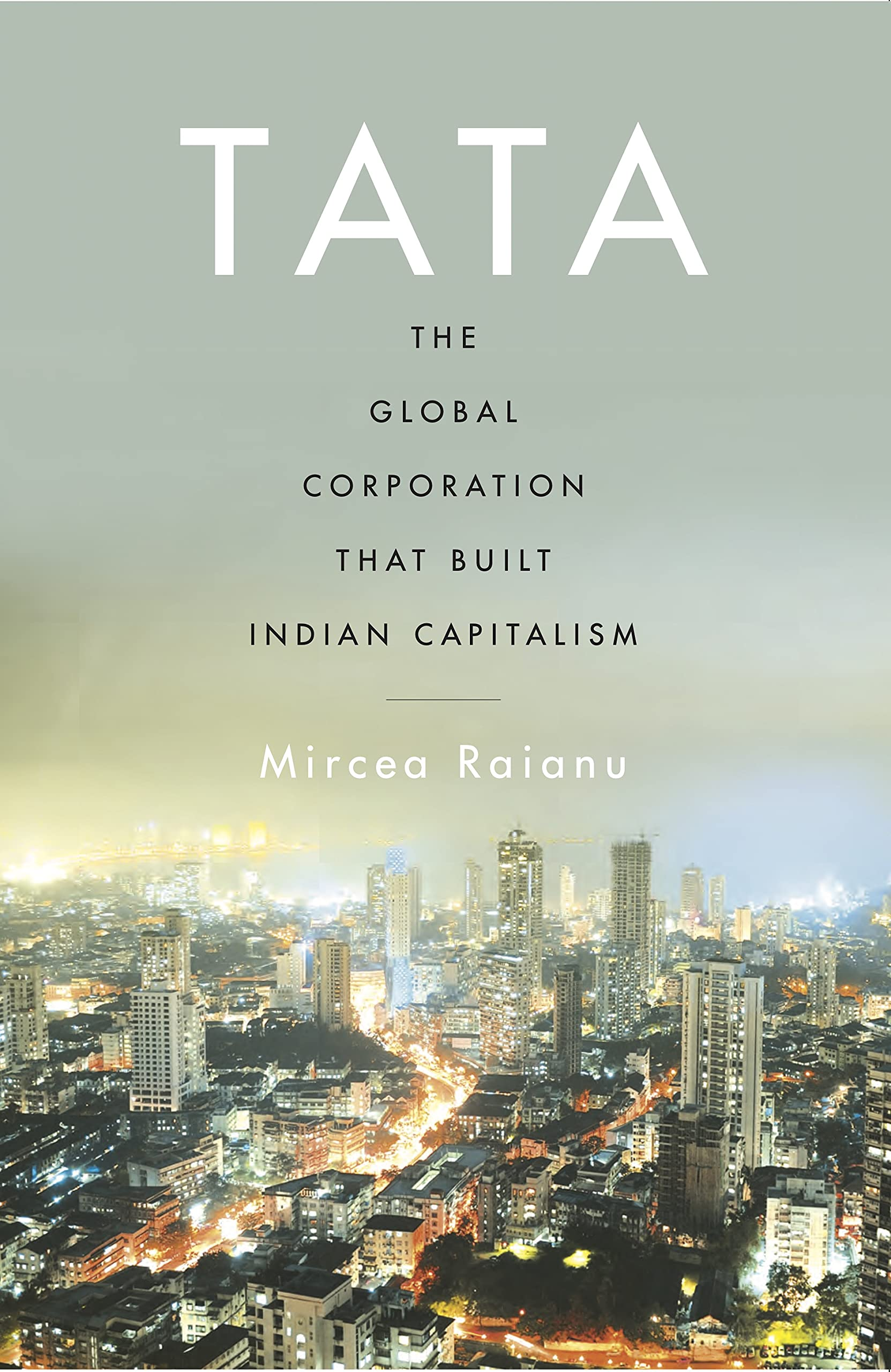 Tata : The Global Corporation That Built Indian Capitalism