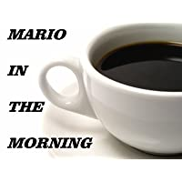 Mario in the Morning