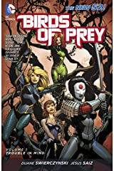 Birds of Prey (2011-2014) Vol. 1: Trouble in Mind Kindle Edition