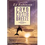 Cayo Costa Breeze : A Trawler Trash Novel (Meade Breeze Adventure Series Book 26)