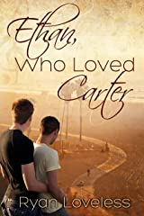 Ethan, Who Loved Carter Kindle Edition