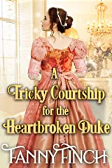 A Tricky Courtship for the Heartbroken Duke: A Clean & Sweet Regency Historical Romance Novel Kindle Edition