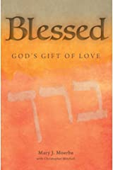 Blessed: God's Gift of Love Kindle Edition
