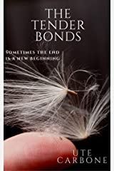 The Tender Bonds Kindle Edition