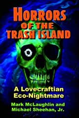 Horrors Of The Trash Island: A Lovecraftian Eco-Nightmare Kindle Edition