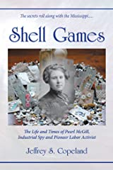 Shell Games: The Life and Times of Pearl McGill, Industrial Spy and Pioneer Labor Activist Paperback