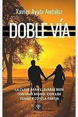 """""""Doble Vía"""": Cómo creer en uno mismo, llevarse bien con los demás y la pareja. (Spanish Edition) Kindle Edition"""