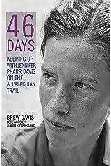 46 Days: Keeping Up With Jennifer Pharr Davis on the Appalachian Trail Kindle Edition