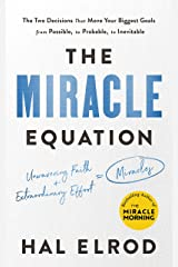 The Miracle Equation: The Two Decisions That Move Your Biggest Goals from Possible, to Probable, to Inevitable: from the author of The Miracle Morning (English Edition) eBook Kindle