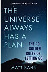 Universe Always Has a Plan: The 10 Golden Rules of Letting Go Hardcover