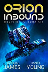 Orion Inbound (Oblivion Book 6) Kindle Edition
