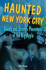 Haunted New York City: Ghosts and Strange Phenomena of the Big Apple (Haunted Series) Kindle Edition