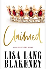 Claimed (The King Brothers Series Book 1) Kindle Edition