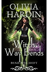 Witch Way Bends (The Bend-Bite-Shift Series Book 1) Kindle Edition