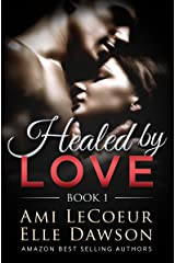 Healed by LOVE - Book 1: Discovering Each Other