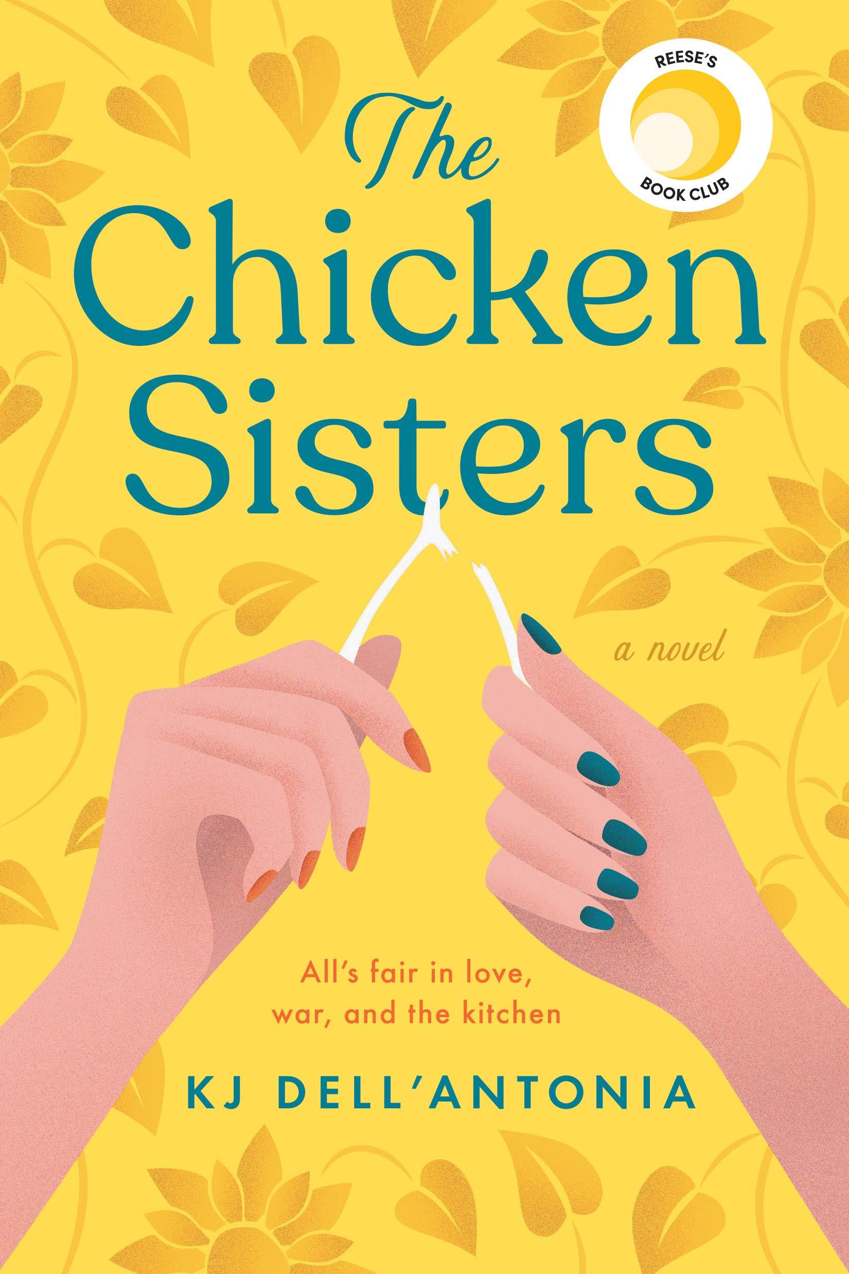 The Chicken Sisters: Dell'Antonia, KJ: 9780593085141: Amazon.com: Books