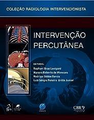 Intervenção Percutânea: Coleção Radiologia Intervencionista