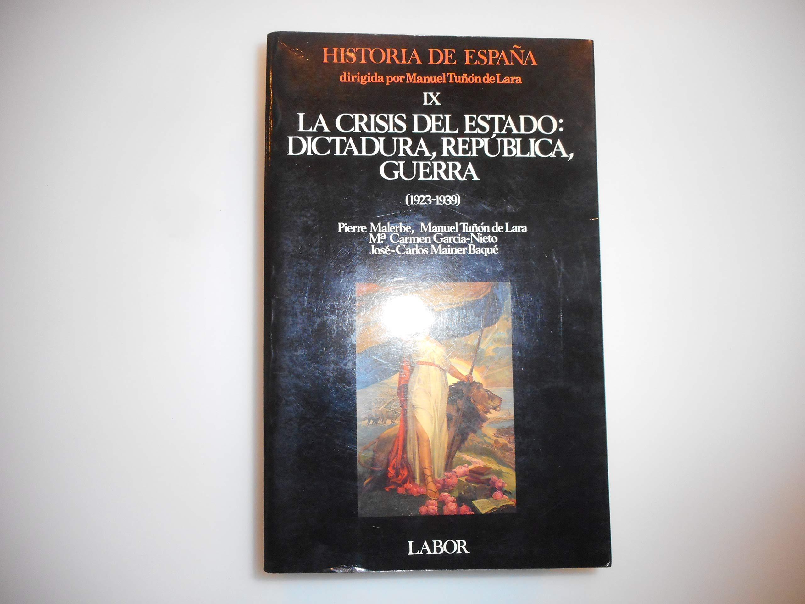 Crisis del estado: dictadura, republica, Guerra 1923-1939. h. esp. IX: Amazon.es: Tuñon De Lara,Manuel: Libros