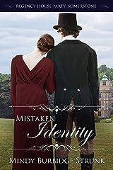Mistaken Identity (Regency House Party: Somerstone Book 3) Kindle Edition