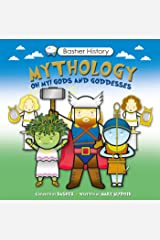 Basher History: Mythology: Oh My! Gods and Goddesses Paperback