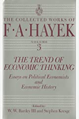 The Trend of Economic Thinking: Essays on Political Economists and Economic History (The Collected Works of F. A. Hayek Book 3) Kindle Edition