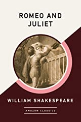 Romeo and Juliet (AmazonClassics Edition) Kindle Edition