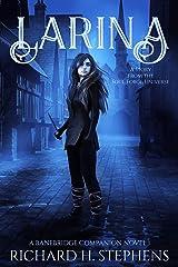 Larina: Epic Fantasy Series (A Banebridge Companion Novel Book 1) Kindle Edition