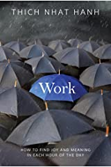 Work: How to Find Joy and Meaning in Each Hour of the Day Kindle Edition
