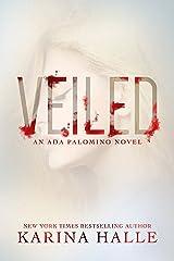 Veiled: An Ada Palomino Novel Kindle Edition