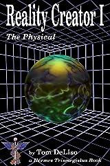 Reality Creator I: the Physical Side Kindle Edition