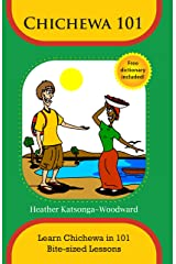 Chichewa 101 - Learn Chichewa in 101 Bite-sized Lessons Kindle Edition